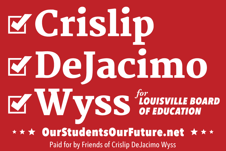 Crislip, DeJacimo, Wyss for Louisville Board of Education